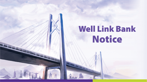 Notice of the suspension of Well Link Bank Corporate Banking, ATM, and Mobile Banking service